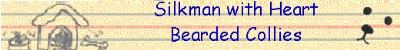 Silkman with Heart Bearded Collies